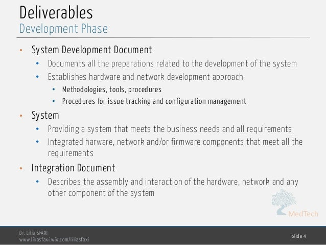 MedTech Deliverables • System Development Document • Documents all the preparations related to the development of the syst...