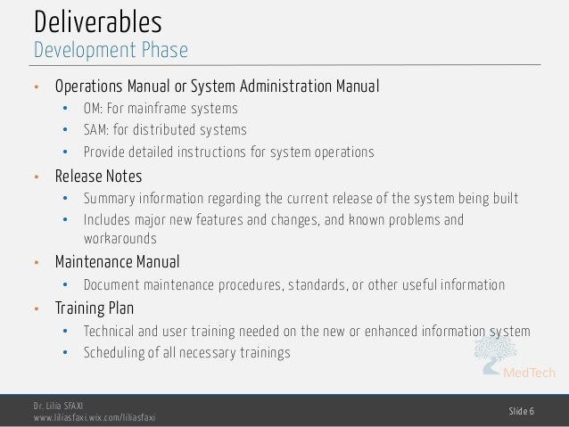 MedTech Deliverables • Operations Manual or System Administration Manual • OM: For mainframe systems • SAM: for distribute...