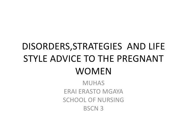DISORDERS,STRATEGIES AND LIFESTYLE ADVICE TO THE PREGNANT           WOMEN              MUHAS        ERAI ERASTO MGAYA     ...