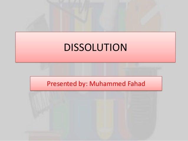 DISSOLUTIONPresented by: Muhammed Fahad