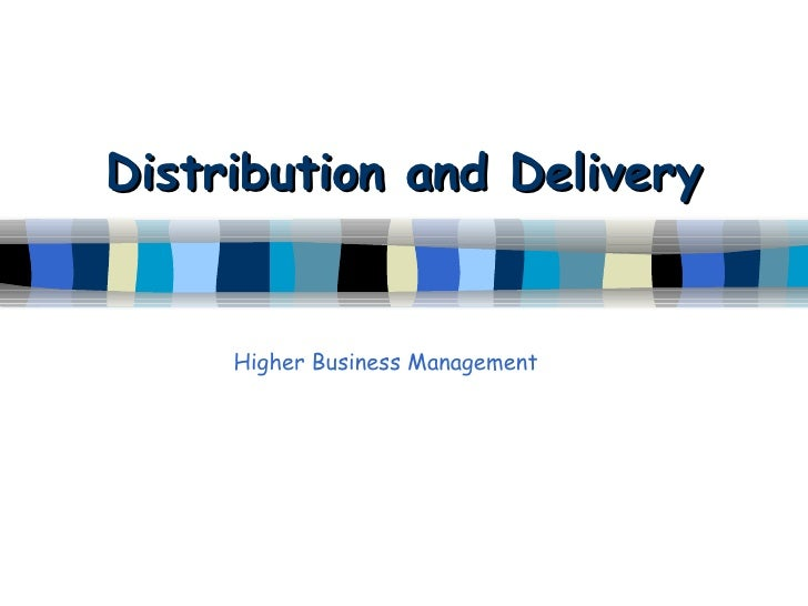 Distribution and Delivery Higher Business Management