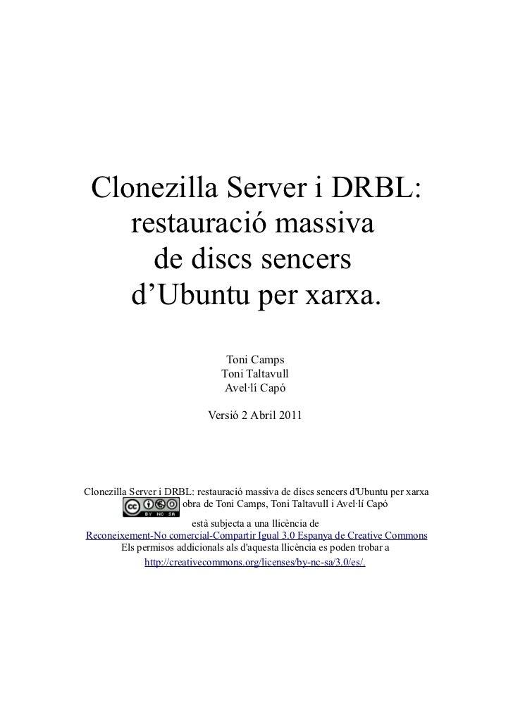 Clonezilla Server i DRBL:    restauració massiva      de discs sencers    d'Ubuntu per xarxa.                             ...