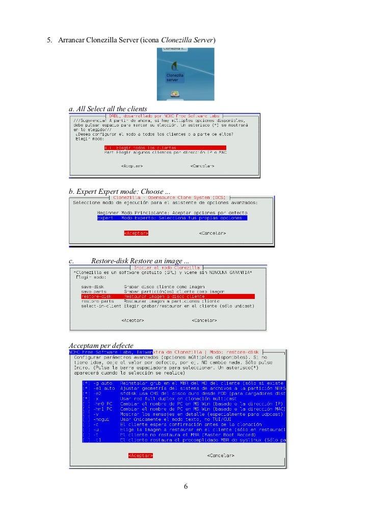 5. Arrancar Clonezilla Server (icona Clonezilla Server)       a. All Select all the clients       b. Expert Expert mode: C...