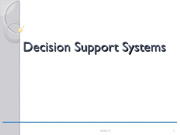 Decision Support Systems 10/06/11