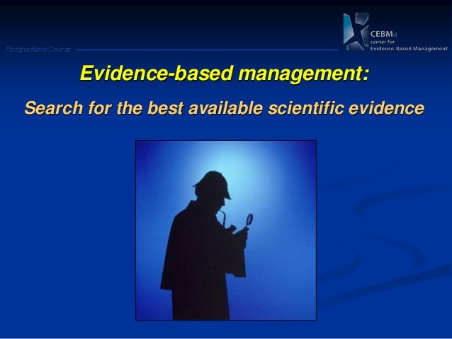 Postgraduate Course Evidence-based management: Search for the best available scientific evidence