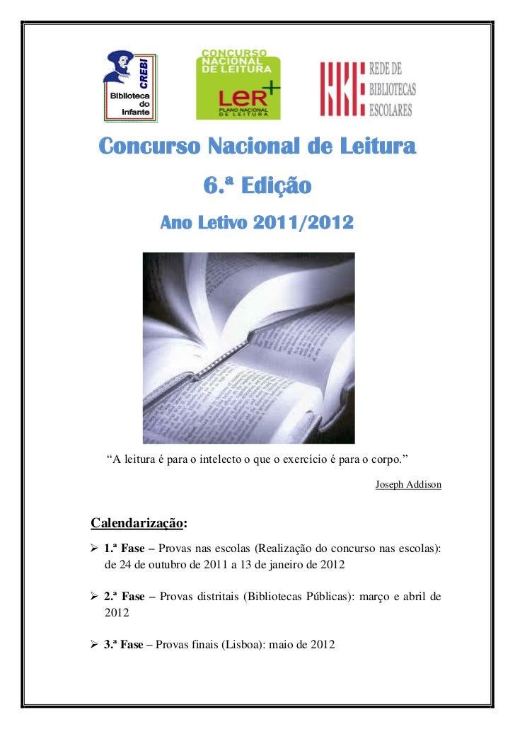 """Concurso Nacional de Leitura                       6.ª Edição              Ano Letivo 2011/2012   """"A leitura é para o inte..."""