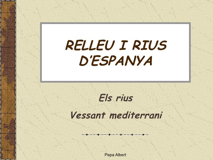 RELLEU I RIUS D'ESPANYA Els rius Vessant mediterrani