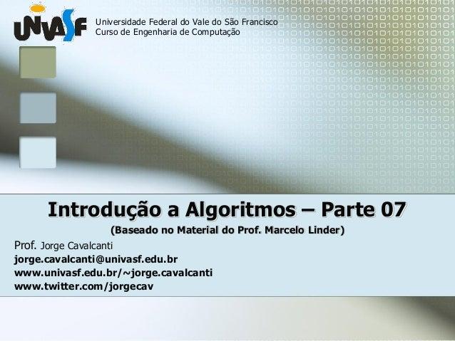 Universidade Federal do Vale do São Francisco Curso de Engenharia de Computação  Prof. Jorge Cavalcanti  jorge.cavalcanti@...