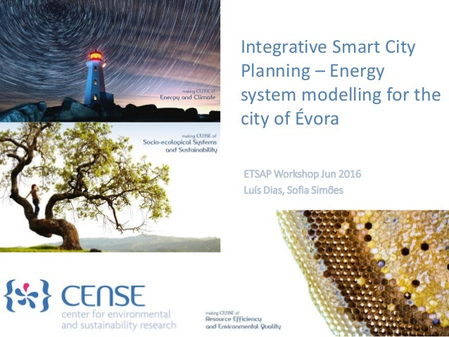 Integrative Smart City Planning – Energy system modelling for the city of Évora ETSAP Workshop Jun 2016 Luís Dias, Sofia S...