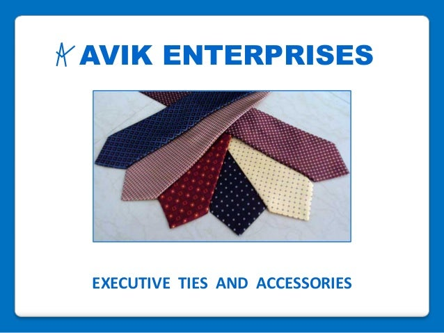 AVIK ENTERPRISES EXECUTIVE TIES AND ACCESSORIES