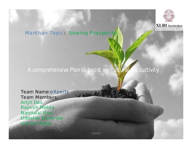 eXperts Manthan Topic: Sowing Prosperity A comprehensive Plan to boost agricultural productivity 1 Team Name:eXperts Team ...