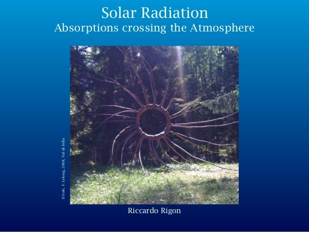 Riccardo Rigon IlSole,F.Lelong,2008,ValdiSella Solar Radiation Absorptions crossing the Atmosphere