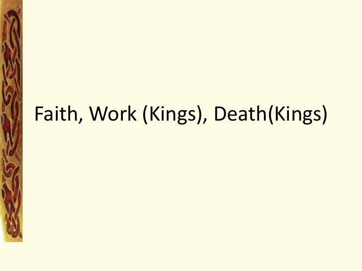 Faith, Work (Kings), Death(Kings)