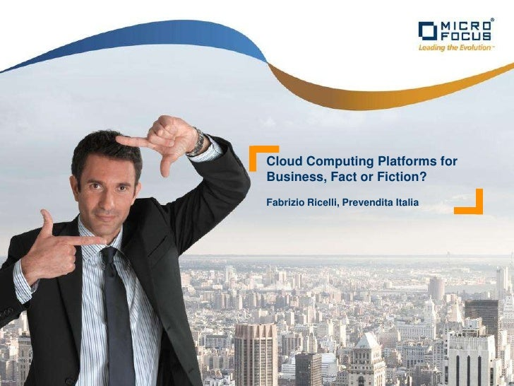 Cloud Computing Platforms for Business, Fact or Fiction?Fabrizio Ricelli, Prevendita Italia<br />