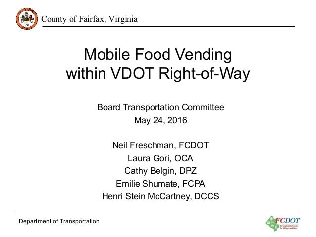 County of Fairfax, Virginia Department of Transportation Mobile Food Vending within VDOT Right-of-Way Board Transportation...