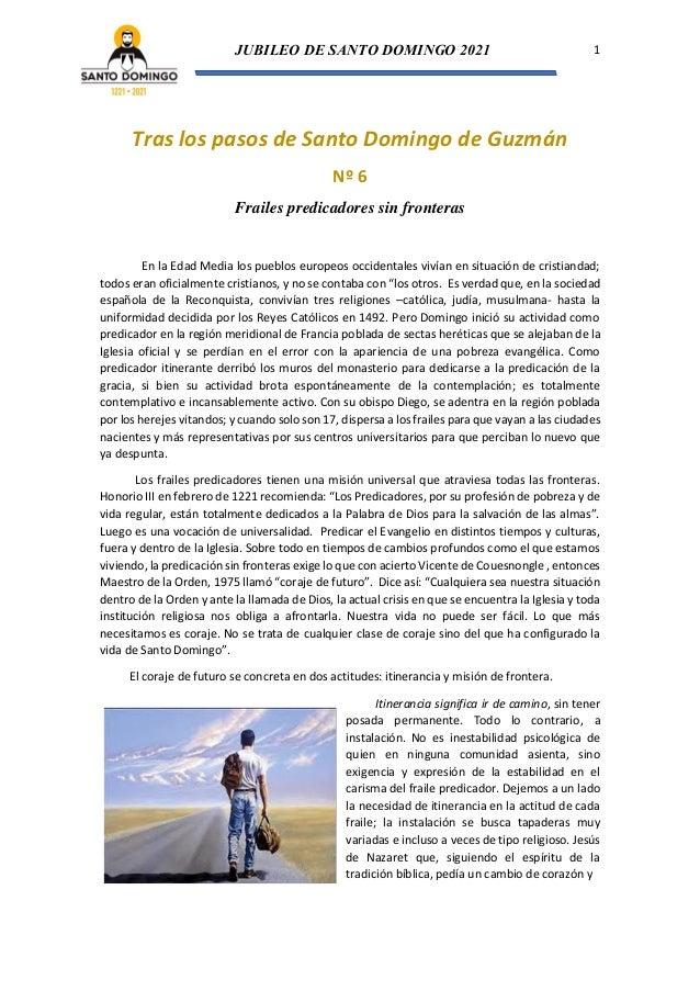 JUBILEO DE SANTO DOMINGO 2021 1 Tras los pasos de Santo Domingo de Guzmán Nº 6 Frailes predicadores sin fronteras En la Ed...