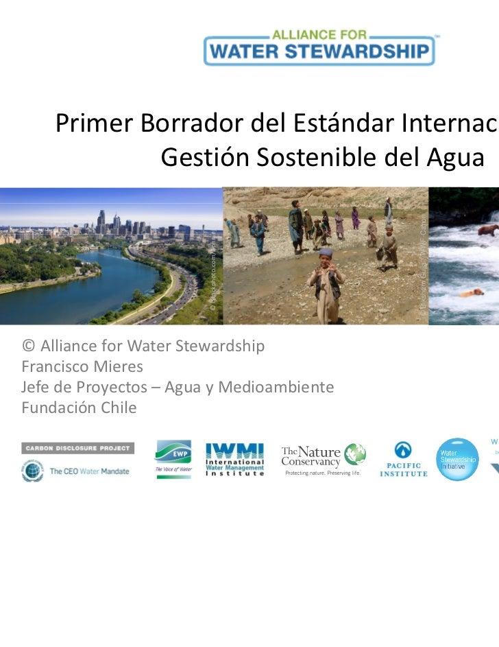 Primer Borrador del Estándar Internacional de            Gestión Sostenible del Agua                                      ...