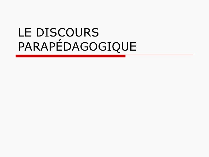 LE DISCOURS PARAPÉDAGOGIQUE