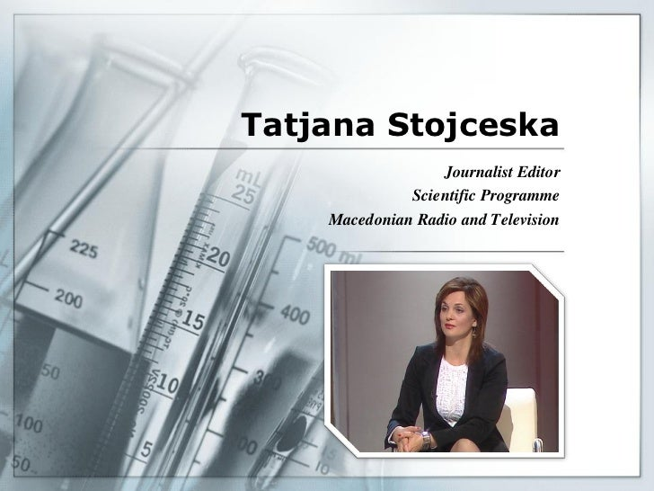 Tatjana Stojceska                  Journalist Editor              Scientific Programme    Macedonian Radio and Television