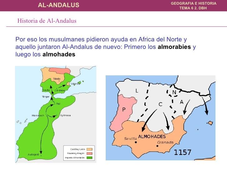 Por eso los musulmanes pidieron ayuda en Africa del Norte y aquello juntaron Al-Andalus de nuevo: Primero los  almorabies ...