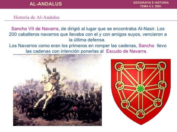 Sancho VII de Navarra , de dirigió al lugar que se encontraba Al-Nasir. Los 200 caballeros navarros que llevaba con el y c...