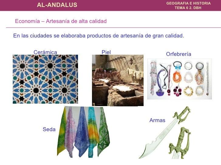 En las ciudades se elaboraba productos de artesanía de gran calidad.   Economía – Artesanía de alta calidad  Cerámica Piel...