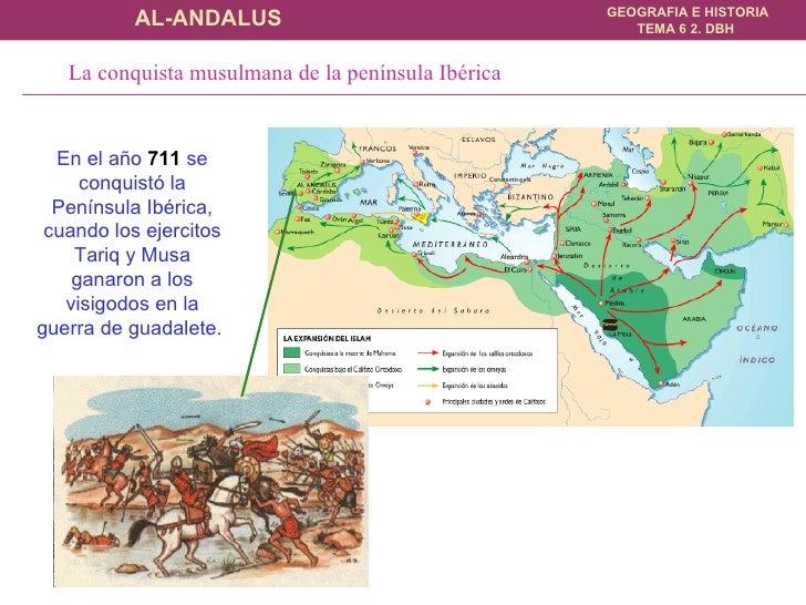 En el año  711  se conquistó la Península Ibérica, cuando los ejercitos Tariq y Musa ganaron a los visigodos en la guerra ...