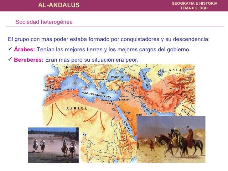 <ul><li>El grupo con más poder estaba formado por conquistadores y su descendencia:  </li></ul><ul><li>Árabes:  Tenían las...