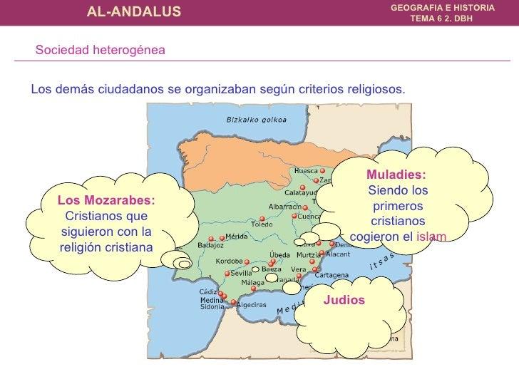 Los demás ciudadanos se organizaban según criterios religiosos .  Muladies:  Siendo los primeros cristianos cogieron el  i...