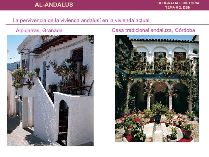 Alpujarras, Granada Casa tradicional andaluza,   Córdoba La pervivencia de la vivienda andalusí en la vivienda actual