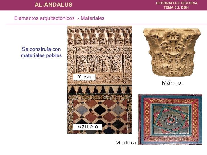 Elementos arquitectónicos  - Materiales Se construía con materiales pobres