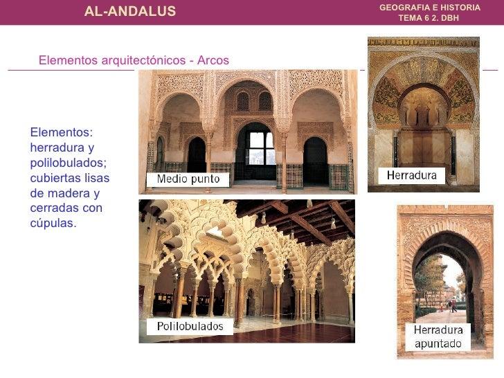 Elementos arquitectónicos - Arcos Elementos: herradura y polilobulados; cubiertas lisas de madera y cerradas con cúpulas.