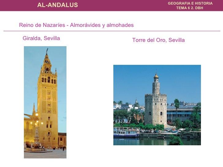Giralda, Sevilla Reino de Nazaríes - Almorávides y almohades Torre del Oro, Sevilla