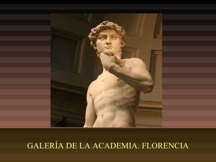 GALERÍA DE LA ACADEMIA. FLORENCIA