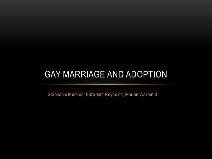 Stephanie Mumma, Elizabeth Reynolds, Marion Warren II<br />Gay Marriage and Adoption<br />