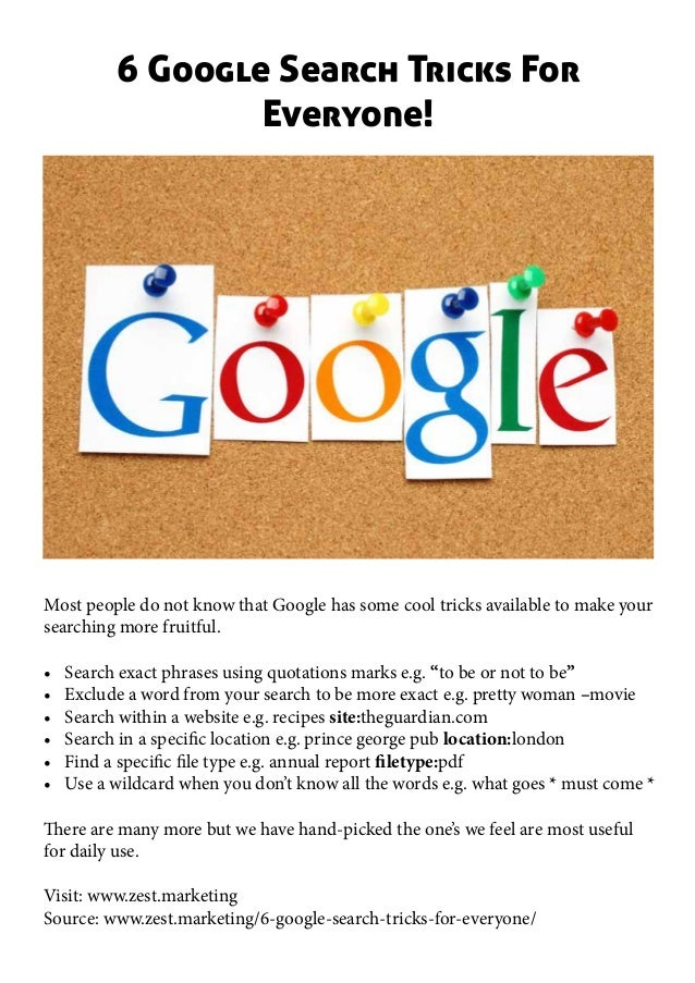 6 Google Search Tricks For Everyone! Most people do not know that Google has some cool tricks available to make your searc...