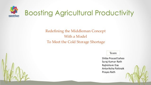 Redefining the Middleman Concept With a Model To Meet the Cold Storage Shortage Boosting Agricultural Productivity Shiba P...