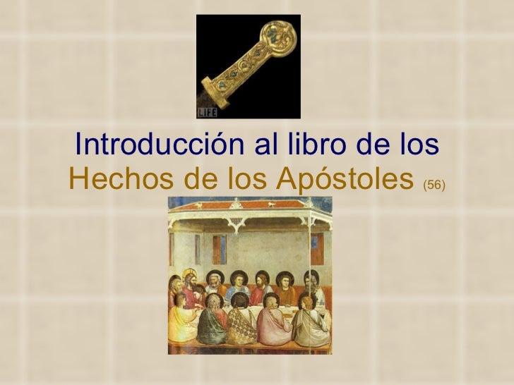 Introducción al libro de los   Hechos de los Apóstoles  (56)