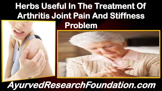 Herbs Useful In The Treatment Of Arthritis Joint Pain And Stiffness Problem AyurvedResearchFoundation.com