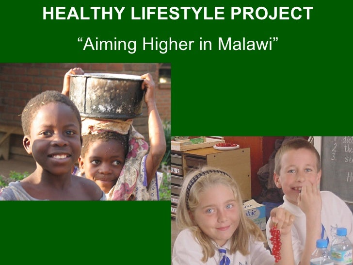 """HEALTHY LIFESTYLE PROJECT """" Aiming Higher in Malawi"""""""