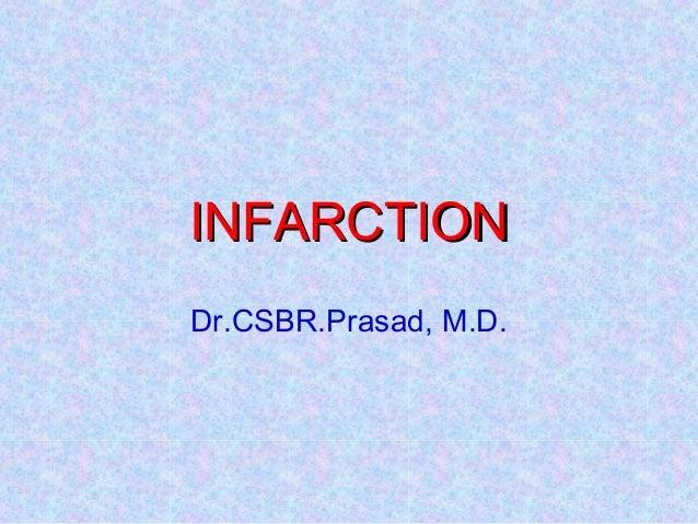 INFARCTIONINFARCTION Dr.CSBR.Prasad, M.D.