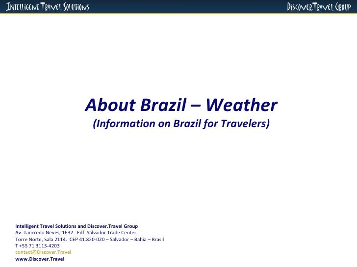 About Brazil – Weather (Information on Brazil for Travelers) Intelligent Travel Solutions and Discover.Travel Group Av. Ta...