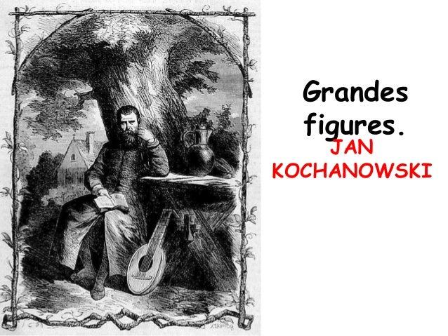 Grandes figures.  JAN KOCHANOWSKI