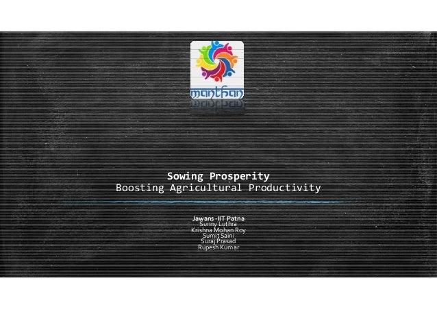 Sowing Prosperity Boosting Agricultural Productivity Jawans -IIT Patna Sunny Luthra Krishna Mohan Roy SumitSaini Suraj Pra...