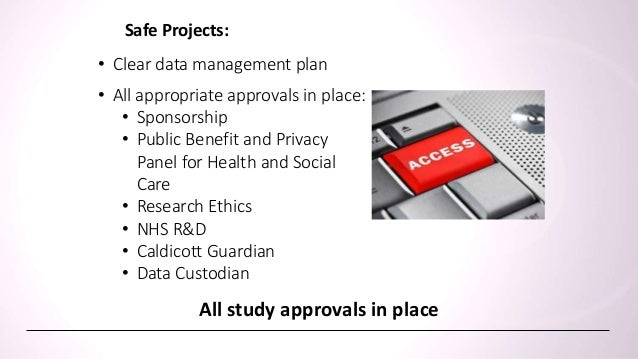• Research outputs are released after disclosure checks No individual patient level data is released • No individual patie...