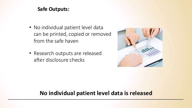Benefits for researchers Secure, managed access to data for research • Support for data linkage research • Support for Dat...