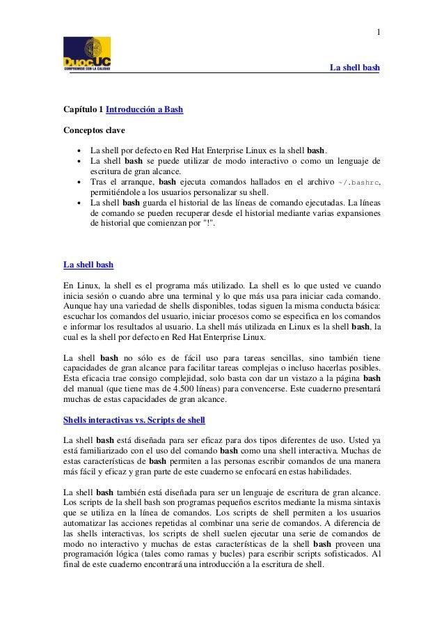 1  La shell bash  Capítulo 1 Introducción a Bash Conceptos clave • • • •  La shell por defecto en Red Hat Enterprise Linux...
