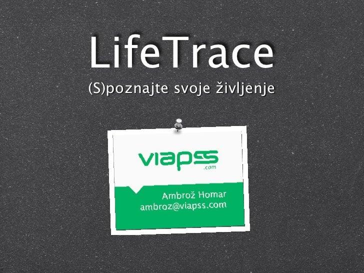 LifeTrace (S)poznajte svoje življenje