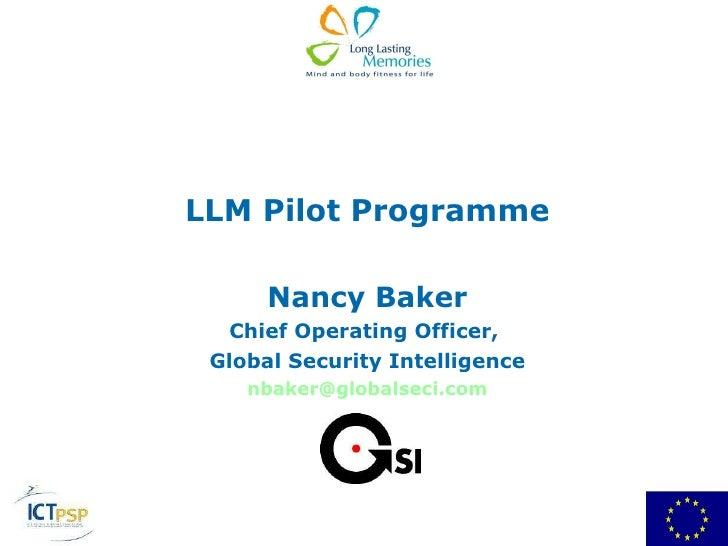 LLM Pilot Programme Nancy Baker Chief Operating Officer,  Global Security Intelligence [email_address]