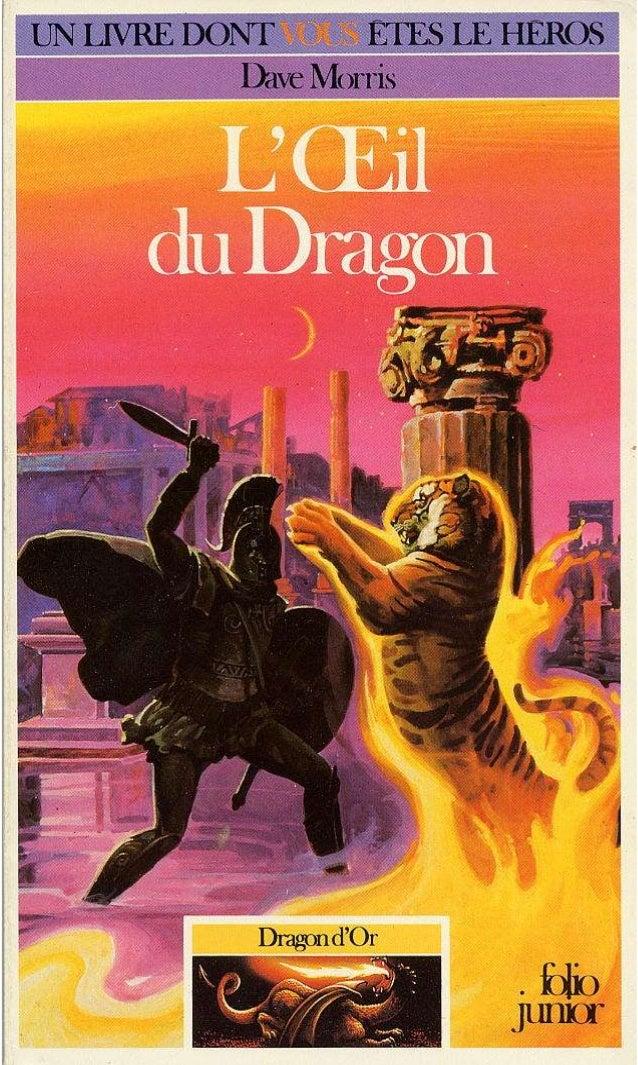 Dave Morris L'Œil du Dragon Dragon d'Or/6 Traduit de l'anglais par Lola Tranec-Duhled Illustrations de Russ Nicholson Gall...